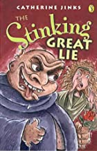 The Stinking Great Lie by Catherine Jinks