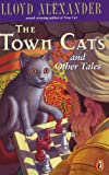 Alexander, Lloyd: The Town Cats and Other Tales