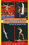 Gutman, Dan: Gymnastics: The Trials, the Triumphs, the Truth (Puffin Nonfiction)