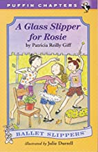 A Glass Slipper for Rosie by Patricia Reilly…