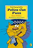 Wallace, Karen: Police Cat Fuzz (First Young Puffin)