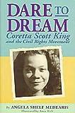 Medearis, Angela Shelf: Dare to Dream: Coretta Scott King and the Civil Rights Movement (Rainbow Biography)