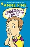 Fine, Anne: Loudmouth Louis