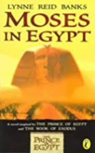 Moses in Egypt by Lynne Reid Banks