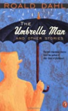 Umbrella Man and Other Stories by Roald Dahl