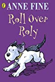 Fine, Anne: Roll Over Roly