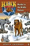Erickson, John R.: Murder in the Middle Pasture (Hank the Cowdog #4)