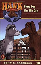 Every Dog Has His Day by John R. Erickson