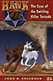Erickson, John R.: The Case of the Swirling Killer Tornado (Hank the Cowdog #25)