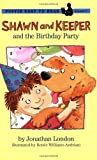 London, Jonathan: Shawn and Keeper: The Birthday Party (Puffin Easy-To-Read)