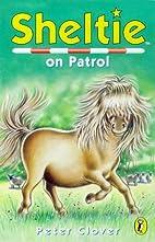 Sheltie 16 Sheltie On Patrol by Peter Clover