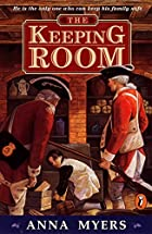 The Keeping Room (Novel) by Anna Myers