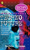 Brennan, Herbie: Techno-future (Science fi Explained)