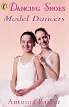 Model dancers / Antonia Barber ; illustrated…