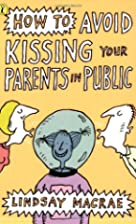 How to Avoid Kissing Your Parents in Public…