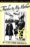 Rabinovici, Schoschana: Thanks to My Mother: An Unforgettable True Story