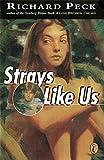Peck, Richard: Strays Like Us