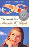 Cameron, Ann: The Secret Life of Amanda K. Woods