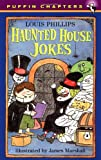 Phillips, Louis: Haunted House Jokes (Puffin Chapters)