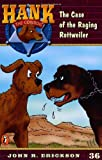 Erickson, John R.: The Case of the Raging Rottweiler (Hank the Cowdog, No. 36)