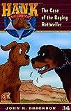 Erickson, John R.: The Case of the Raging Rottweiler (Hank the Cowdog, No. 36)