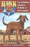 Erickson, John R.: Los verdaderas aventureas de Hank, el perro vaquero #1 (Hank the Cowdog) (Spanish Edition)
