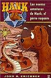 Erickson, John R.: Las Nuevas Aventuras De Hank, El Perro Vaquero (Hank the Cowdog 2)