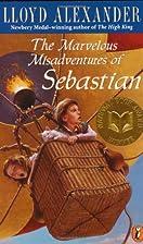 The Marvelous Misadventures of Sebastian by…
