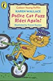 Wallace, Karen: Police Cat Fuzz Rides Again (Colour Young Puffin)