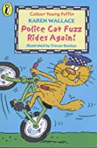Police Cat Fuzz Rides Again (Colour Young…