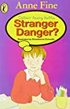 Fine, Anne: Stranger Danger? (Colour Young Puffin)