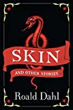 Dahl, Roald: Skin and Other Stories