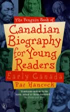 Penguin Book of Canadian Biography for Young…