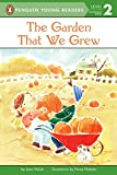 Holub, Joan: The Garden That We Grew (Penguin Young Readers, L2)