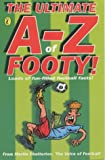 Chatterton, Martin: The Ultimate A-Z of Footy: Hundreds of Fun-Filled Football Facts! (Puffin jokes, games, puzzles)