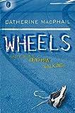MacPhail, Catherine: Wheels