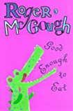 McGough, Roger: Good Enough to Eat (Puffin poetry)