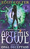 Colfer, Eoin: Artemis Fowl and the Opal Deception