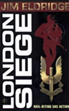 London Siege by Jim Eldridge