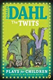 Wood, David: Roald Dahl's the Twits: Plays for Children. Adapted by David Wood