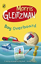 Boy Overboard by Morris Gleitzman