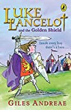 Andreae, Giles: Luke Lancelot and the Golden Shield