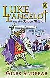 Andreae, Giles: Luke Lancelot and the Golden Shield