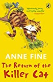 Fine, Anne: The Return of the Killer Cat. Anne Fine