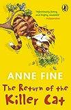 Fine, Anne: The Return of the Killer Cat. Anne Fine