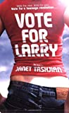 Tashjian, Janet: Vote for Larry
