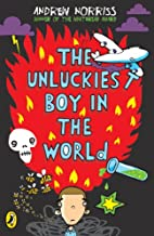 The Unluckiest Boy in the World by Andrew…