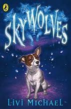 Sky Wolves by Livi Michael