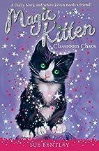 Classroom chaos by Sue Bentley