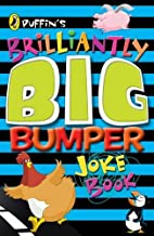 Puffin's Brilliantly Big Bumper Joke Book:…